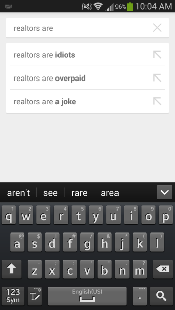 "COME ON! This is what I got when I started my Google search with ""realtors are"""